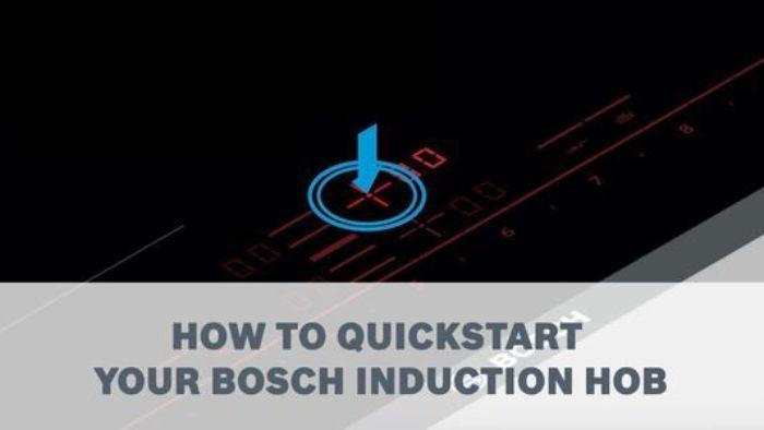 Chức năng Quick Start được tích hợp trong bếp từ Bosch