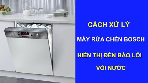 Nguyên nhân máy rửa bát Bosch báo lỗi vòi nước