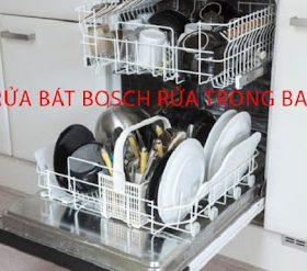 Máy rửa bát Bosch rửa trong bao lâu